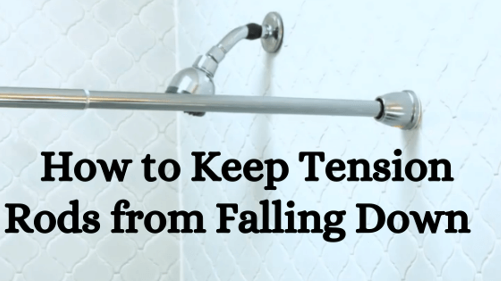 How To Keep Tension Rods From Falling, How To Put Up Tension Shower Curtain Rod