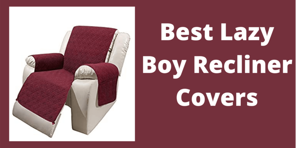 Best lazy boy recliner covers