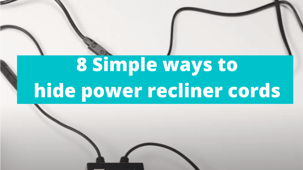 How to hide power recliner cords